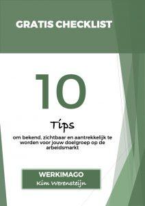 10 GRATIS TIPS om bekend, zichtbaar en aantrekkelijk te worden voor jouw doelgroep op de arbeidsmarkt